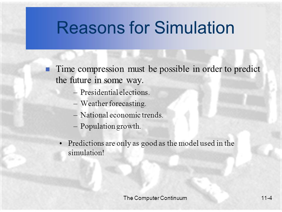 Reasons for Simulation