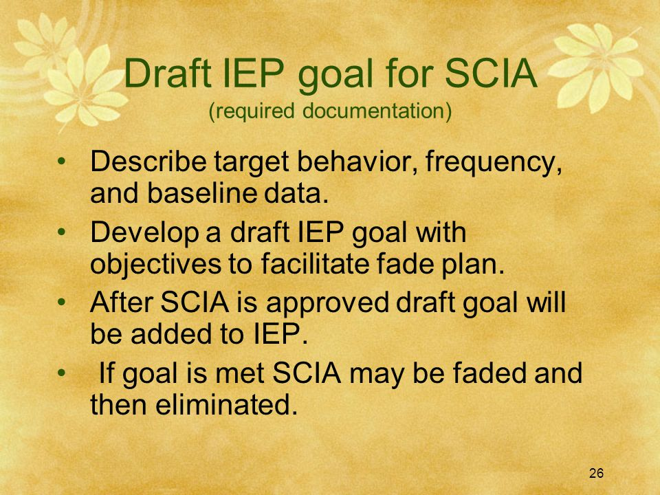 Draft IEP goal for SCIA (required documentation)