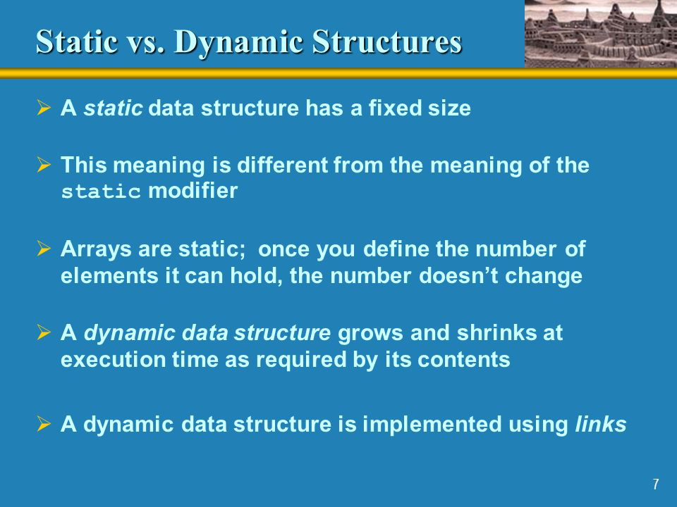 Static vs. Dynamic Structures