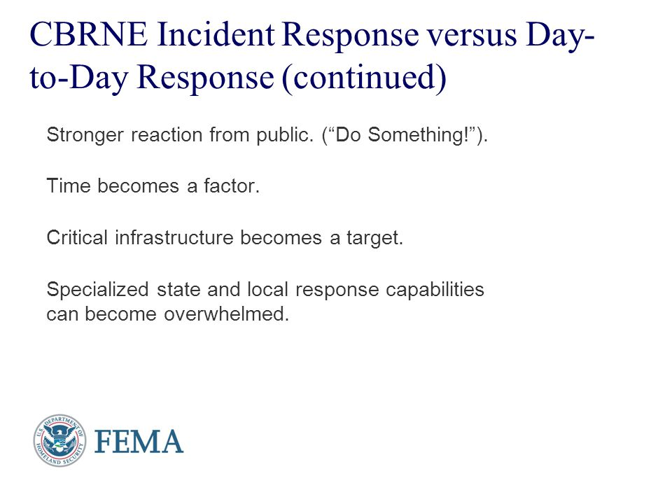 CBRNE Incident Response versus Day-to-Day Response (continued)