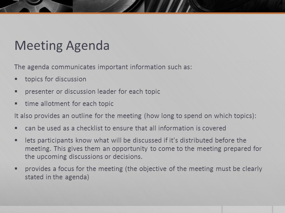 Meeting Agenda The agenda communicates important information such as: