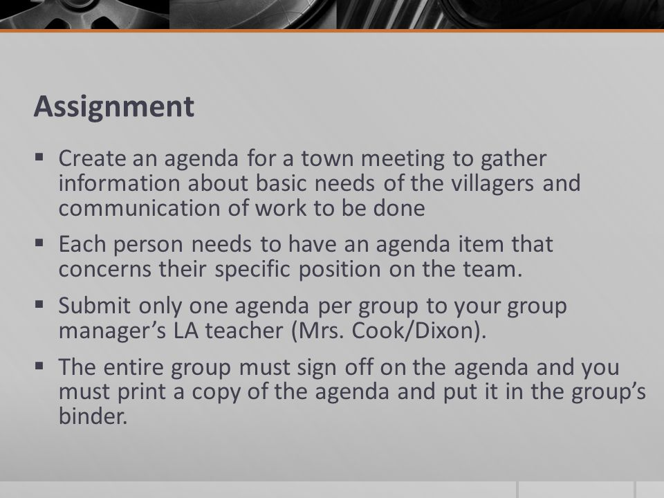 Assignment Create an agenda for a town meeting to gather information about basic needs of the villagers and communication of work to be done.
