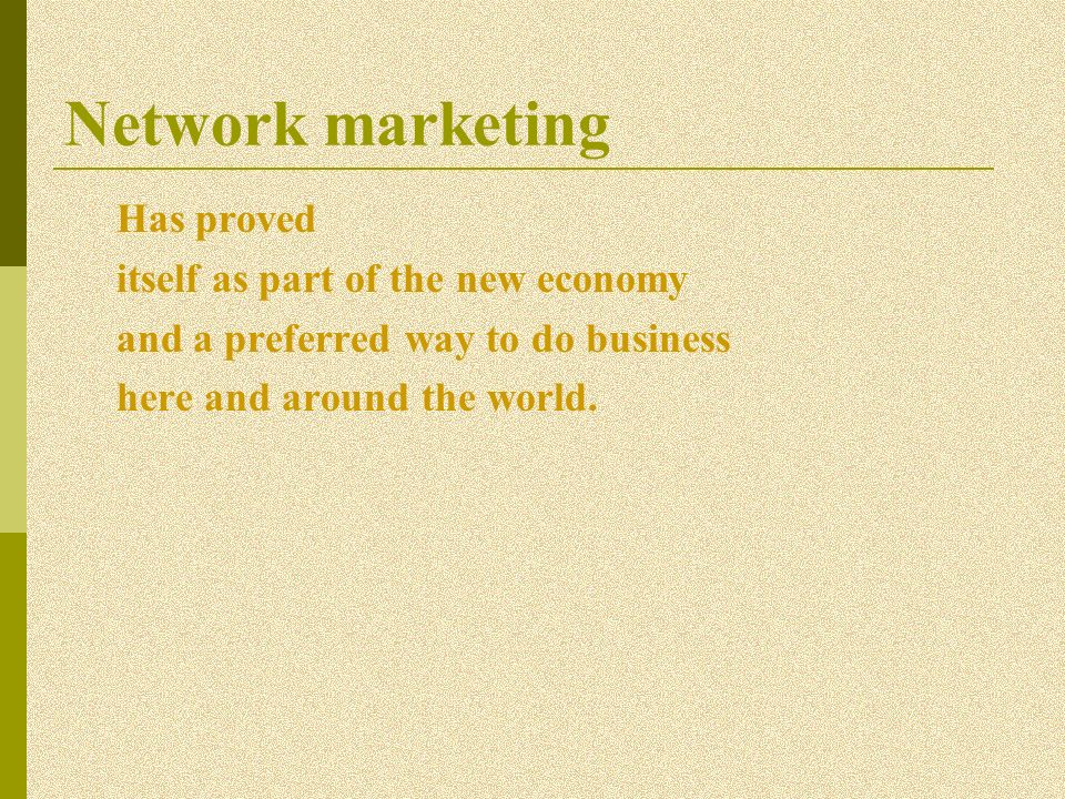 Network marketing Has proved itself as part of the new economy