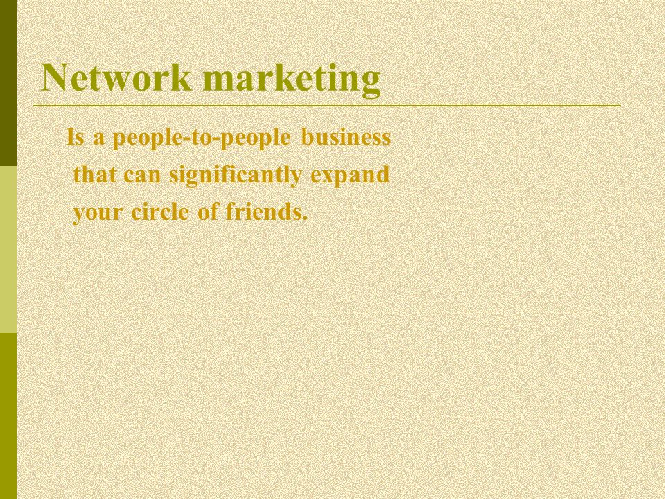 Network marketing Is a people-to-people business