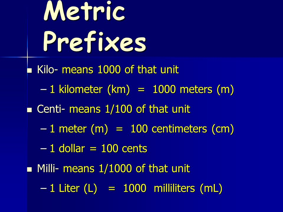 Metric Prefixes Kilo- means 1000 of that unit