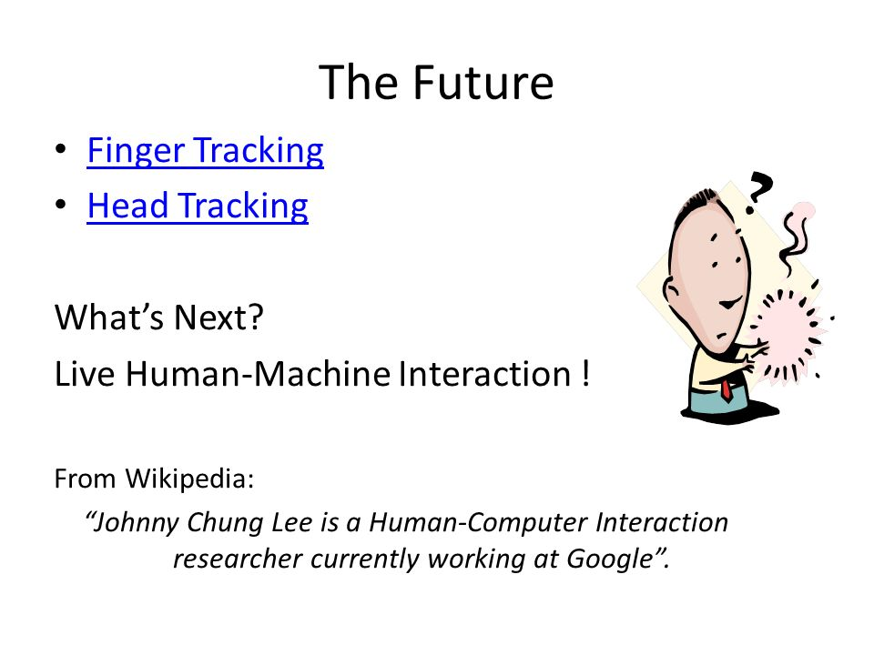 The Future Finger Tracking Head Tracking What's Next