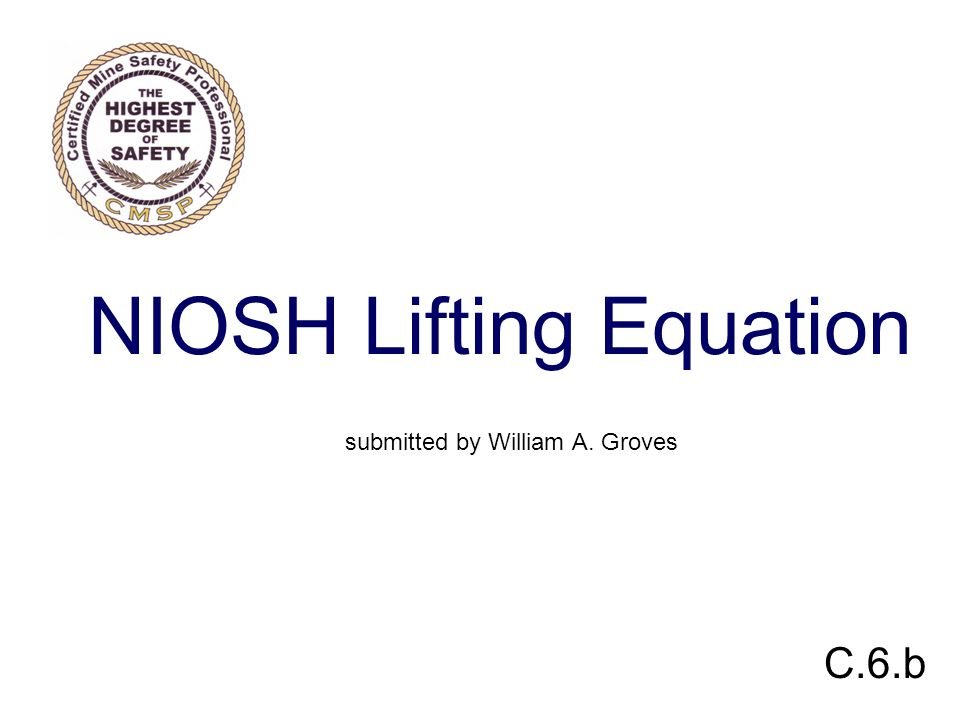 NIOSH Lifting Equation submitted by William A. Groves