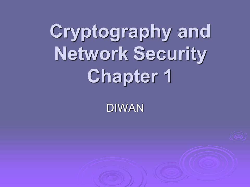 Cryptography and Network Security Chapter 1