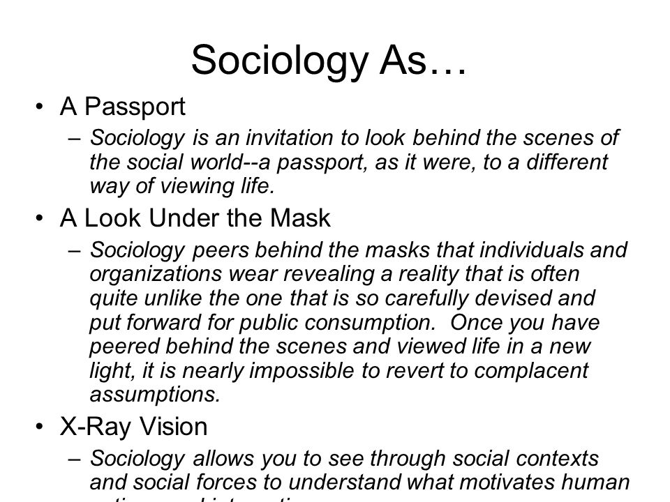 Sociology As… A Passport A Look Under the Mask X-Ray Vision