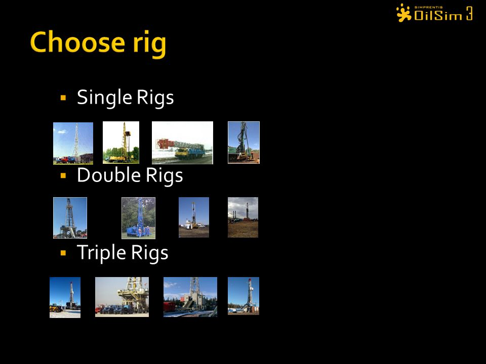 Choose rig Single Rigs Double Rigs Triple Rigs