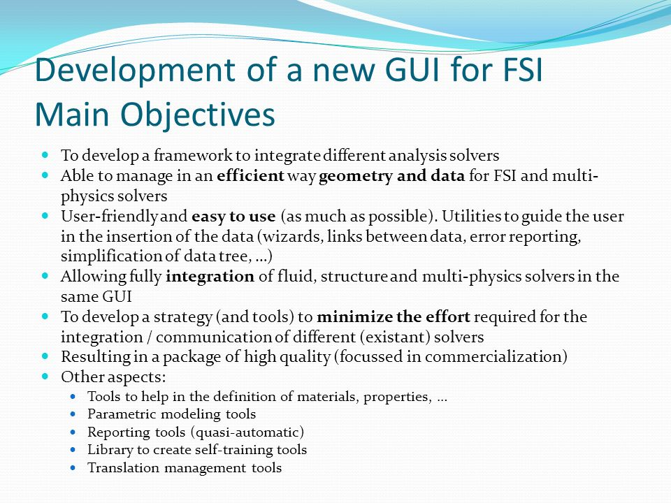 Development of a new GUI for FSI Main Objectives