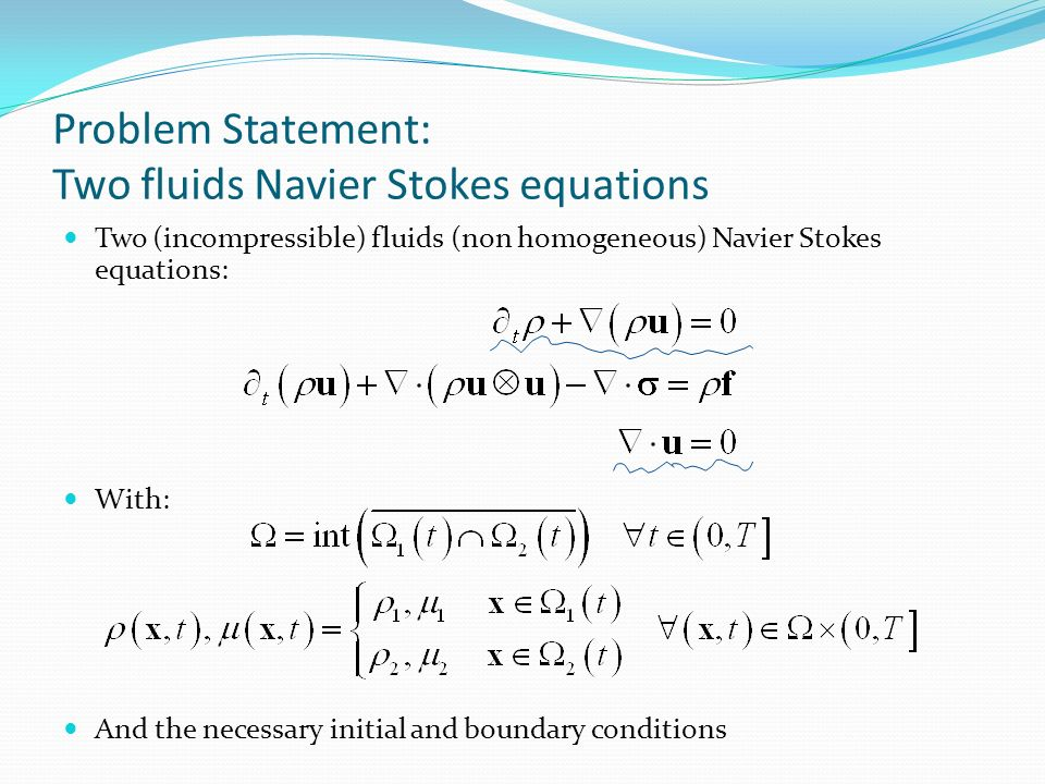 Problem Statement: Two fluids Navier Stokes equations