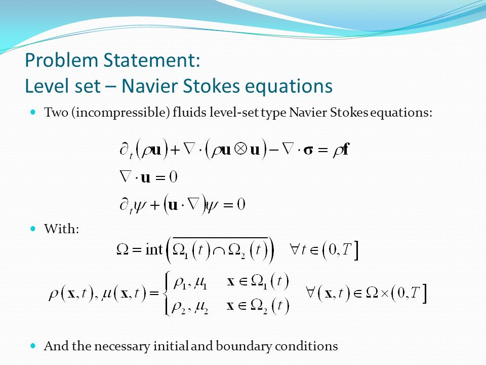 Problem Statement: Level set – Navier Stokes equations