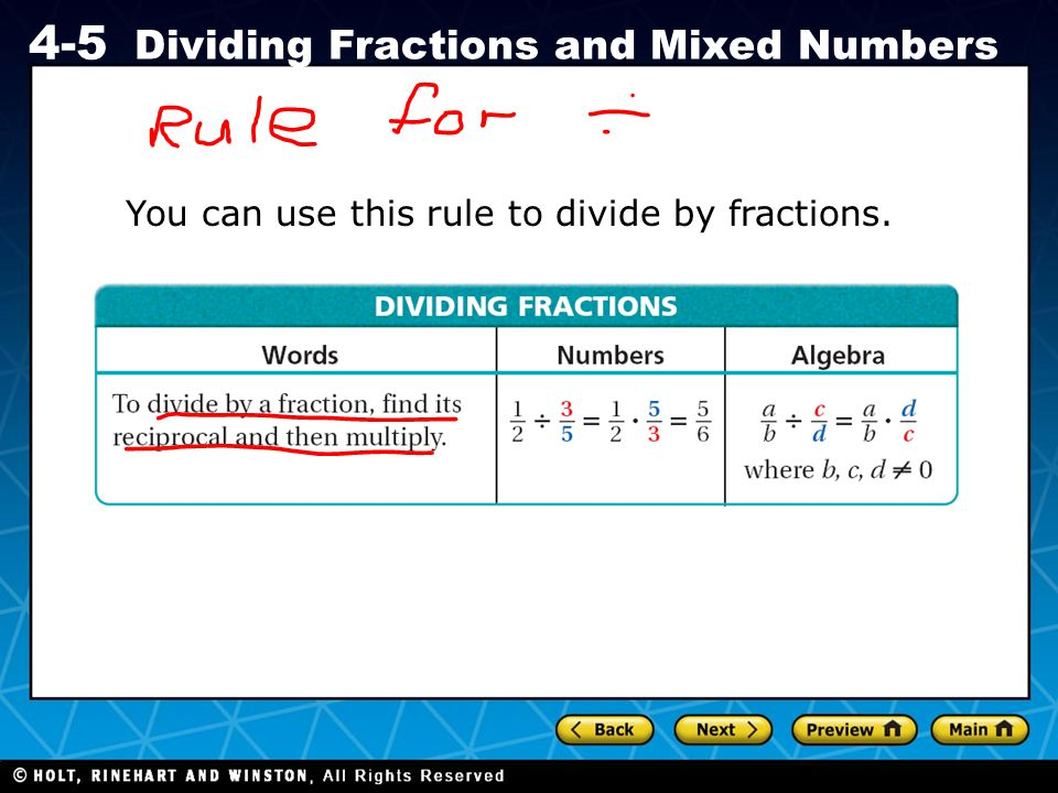You can use this rule to divide by fractions.