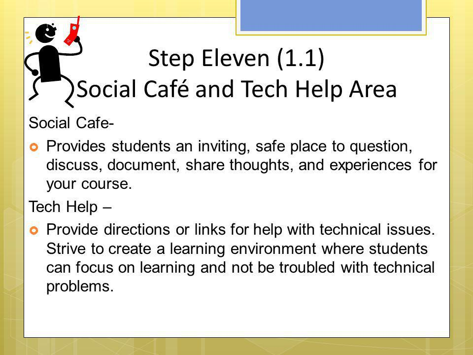 Step Eleven (1.1) Social Café and Tech Help Area