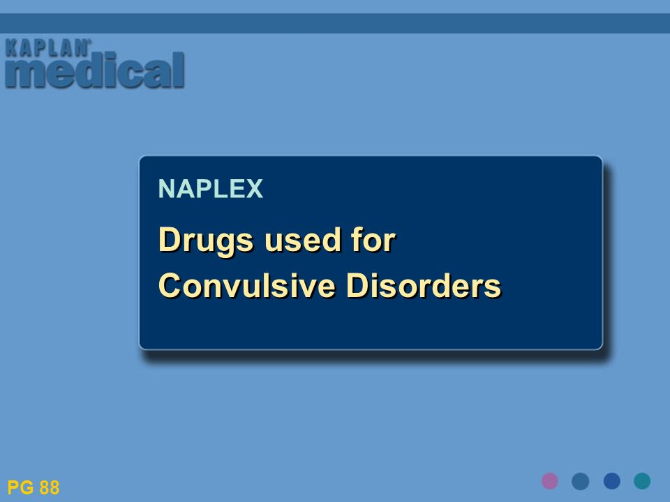 Drugs used for Convulsive Disorders