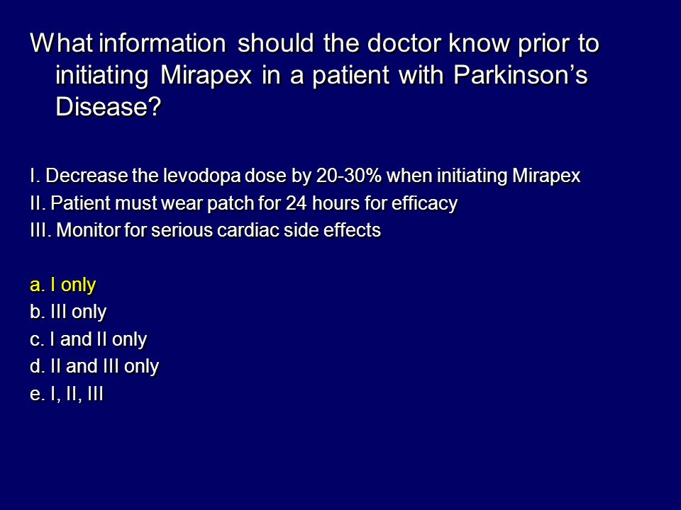 What information should the doctor know prior to initiating Mirapex in a patient with Parkinson's Disease