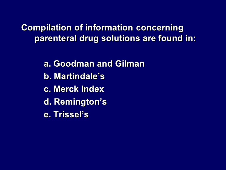 Compilation of information concerning parenteral drug solutions are found in: