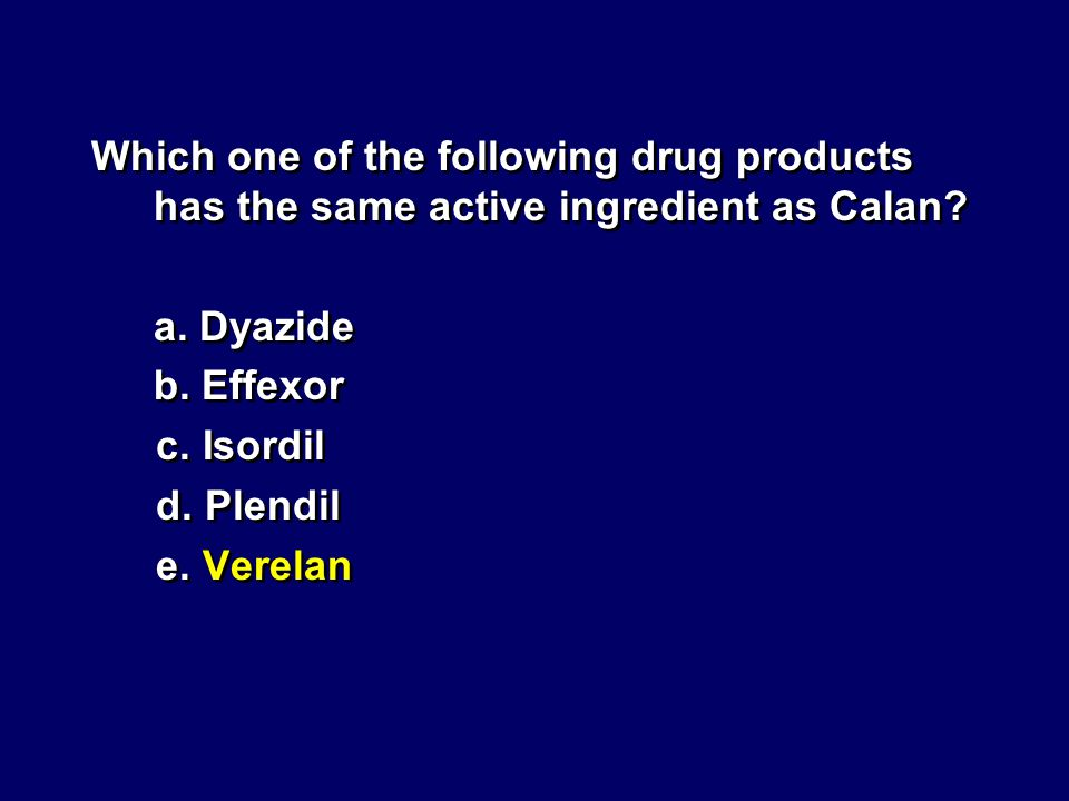Which one of the following drug products has the same active ingredient as Calan