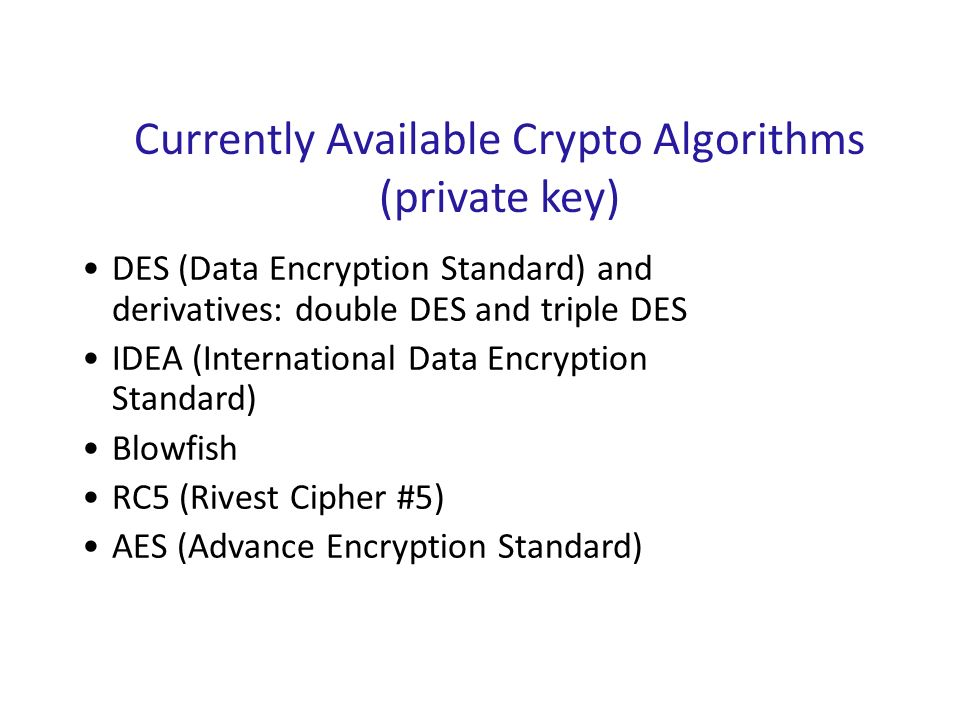 Currently Available Crypto Algorithms (private key)