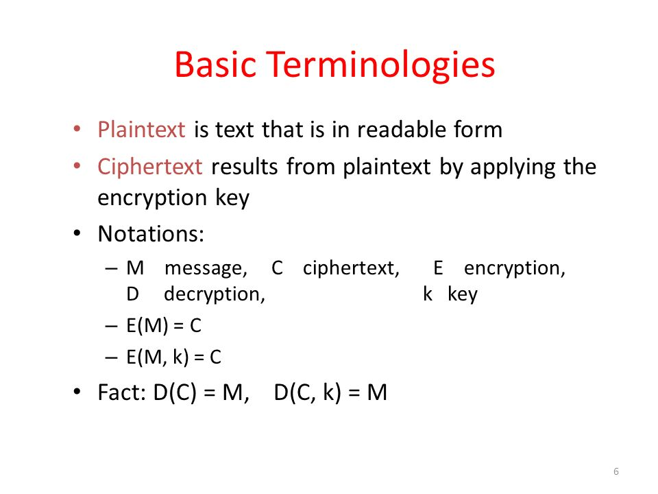 Basic Terminologies Plaintext is text that is in readable form
