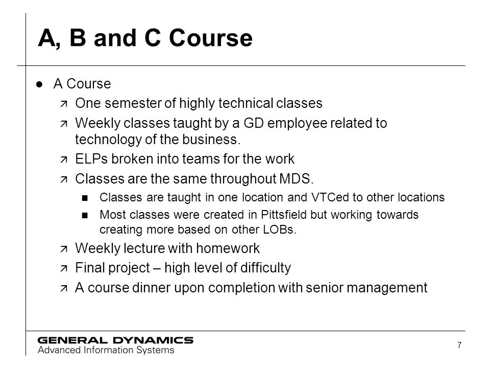 A, B and C Course A Course One semester of highly technical classes