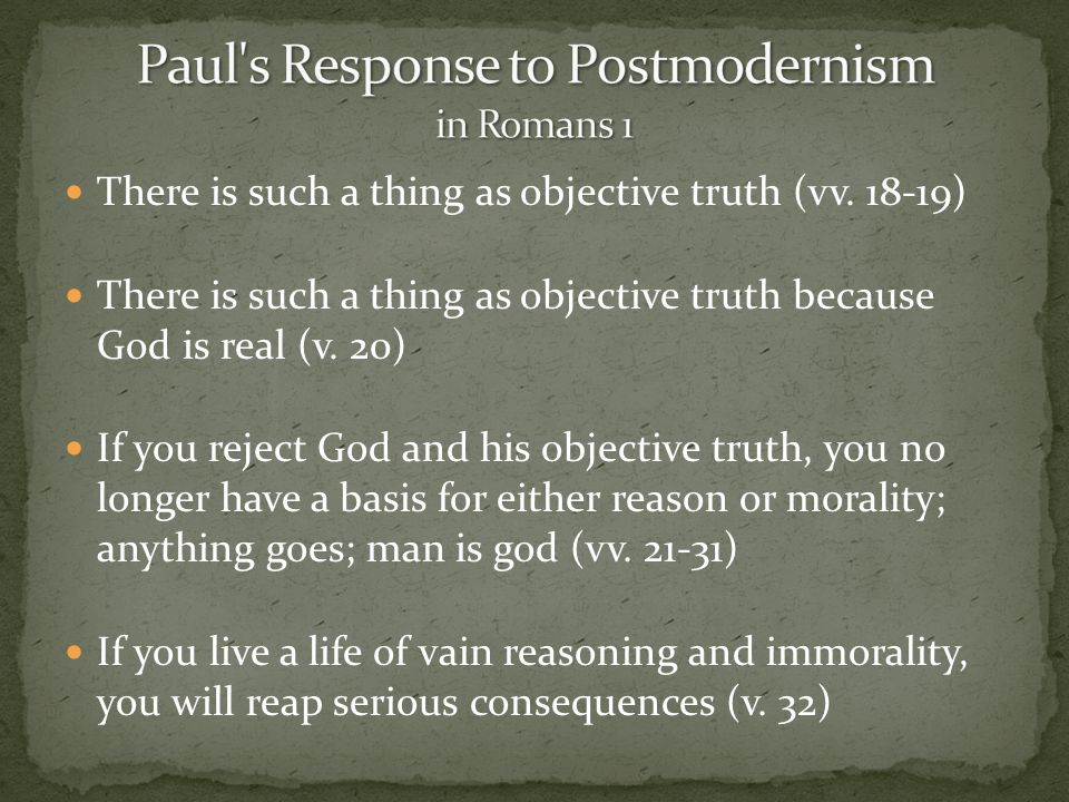 Paul s Response to Postmodernism in Romans 1