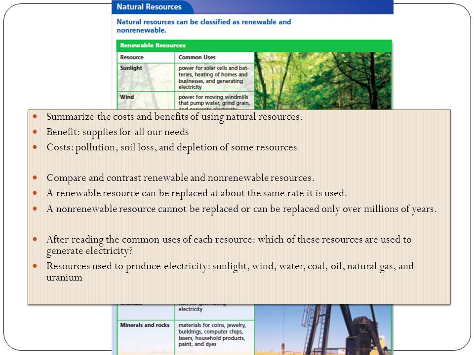 Summarize the costs and benefits of using natural resources.