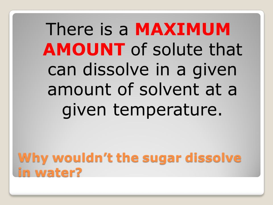 Why wouldn't the sugar dissolve in water