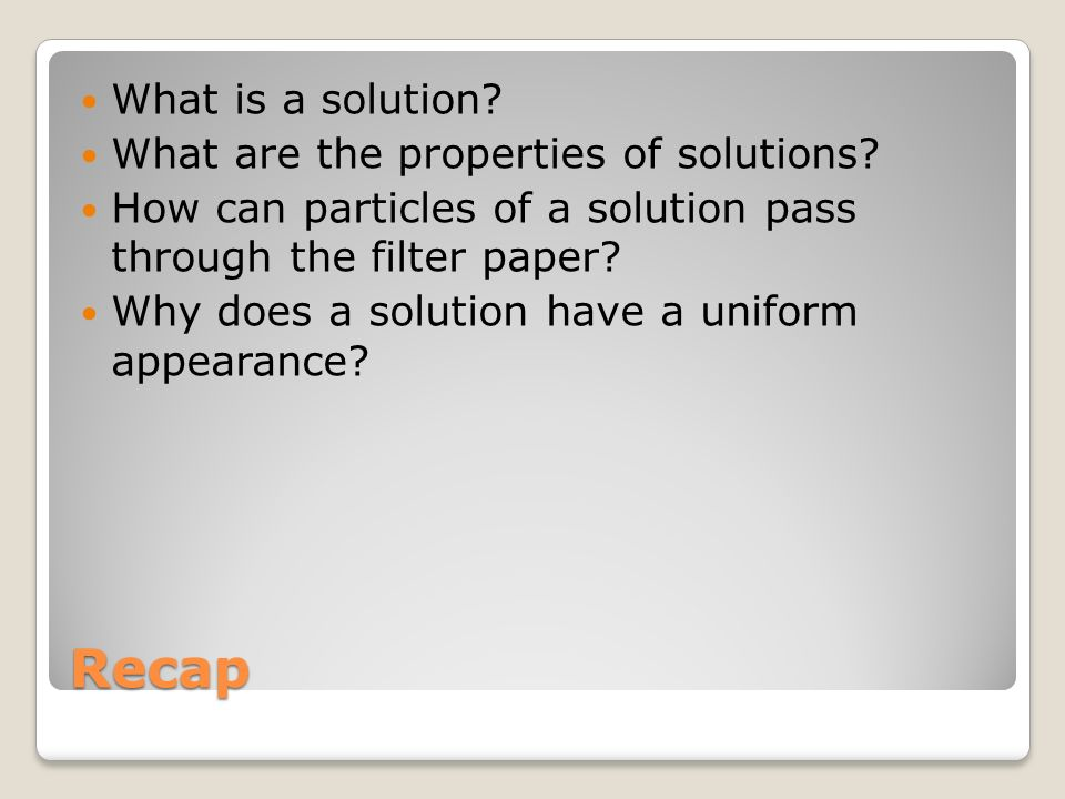 Recap What is a solution What are the properties of solutions