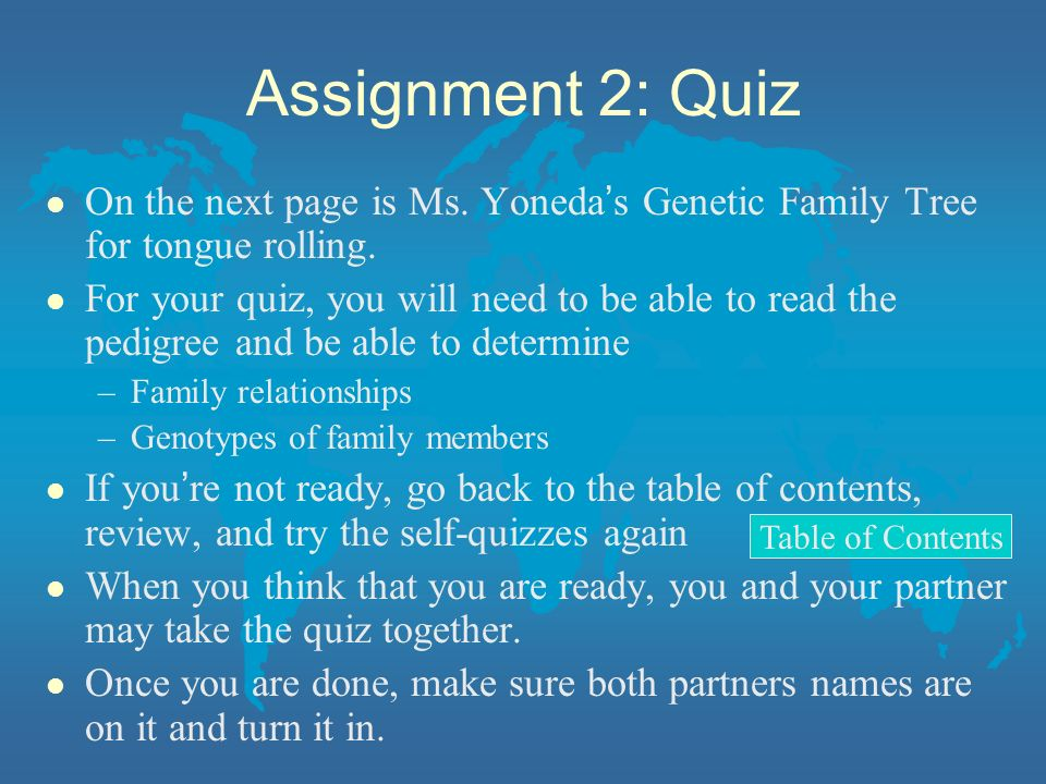 Assignment 2: Quiz On the next page is Ms. Yoneda's Genetic Family Tree for tongue rolling.