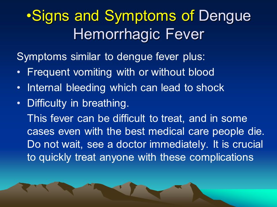 Signs and Symptoms of Dengue Hemorrhagic Fever