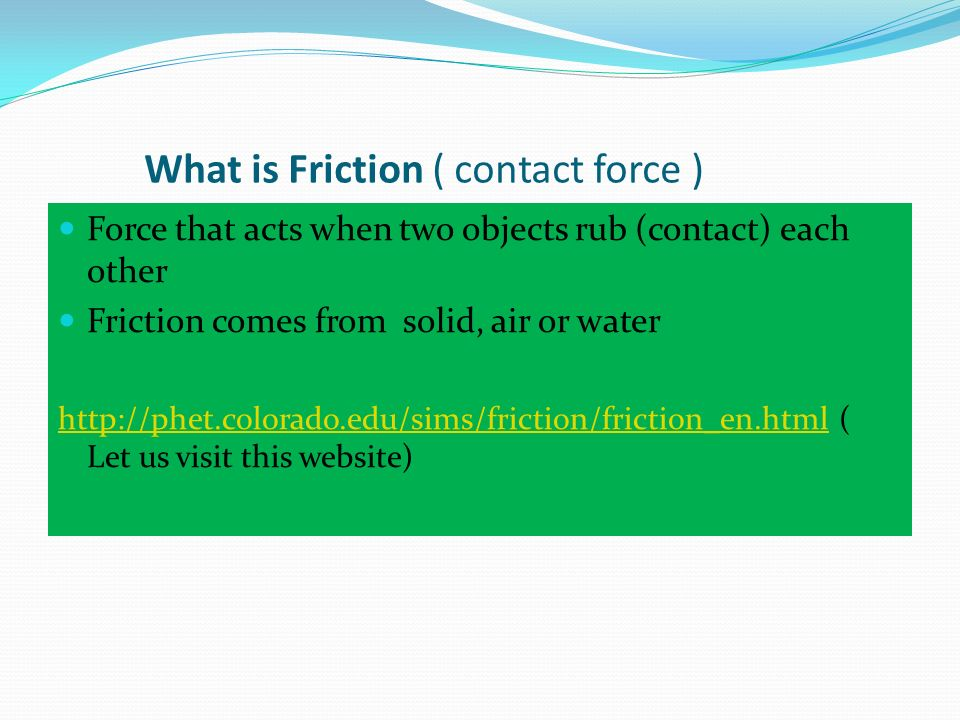 What is Friction ( contact force )