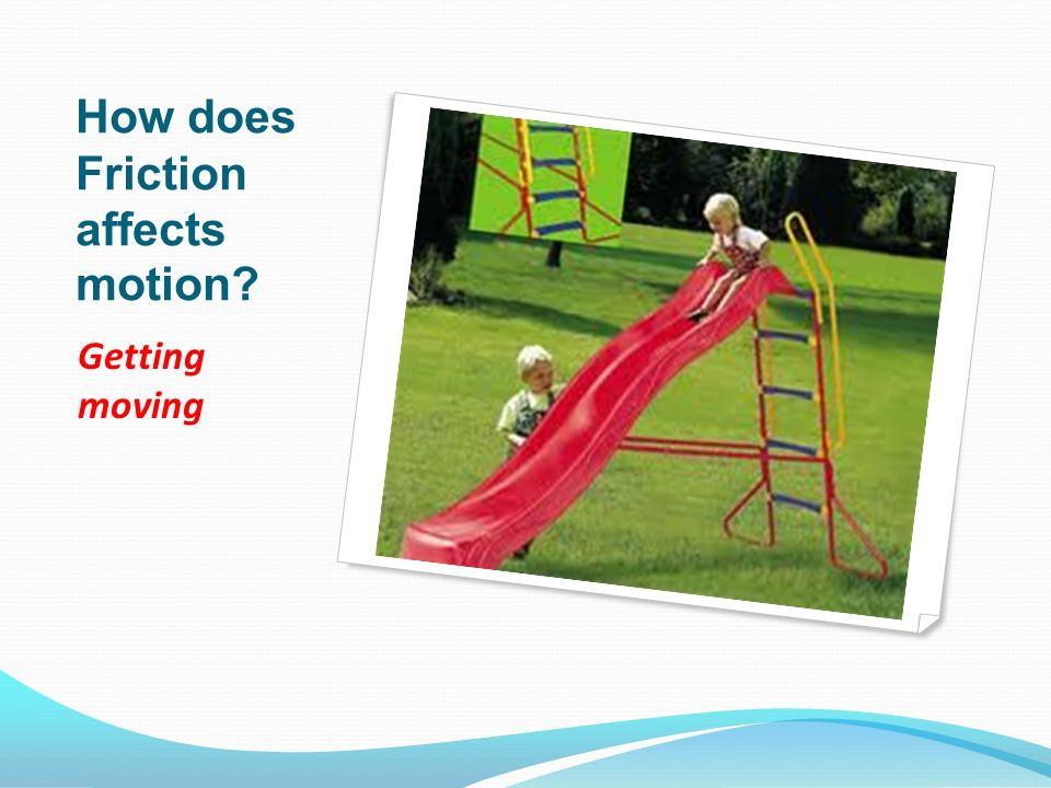 How does Friction affects motion