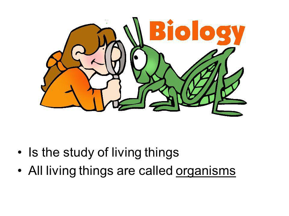 Is the study of living things