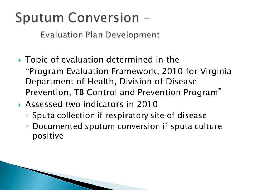 Sputum Conversion – Evaluation Plan Development