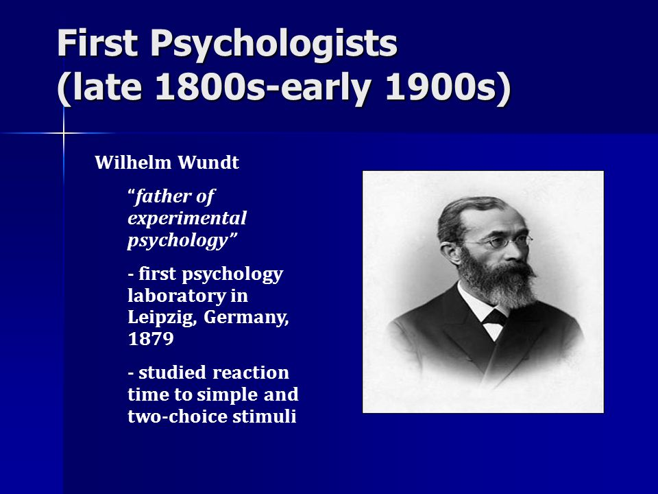First Psychologists (late 1800s-early 1900s)