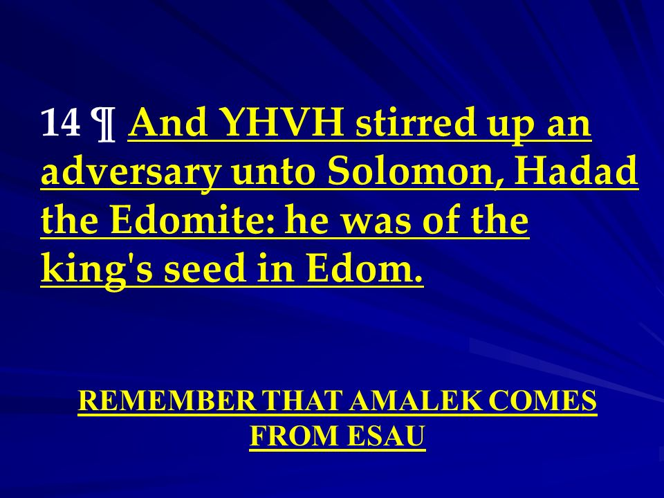 REMEMBER THAT AMALEK COMES FROM ESAU