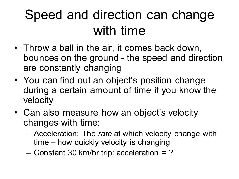 Speed and direction can change with time