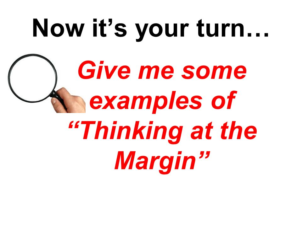Give me some examples of Thinking at the Margin