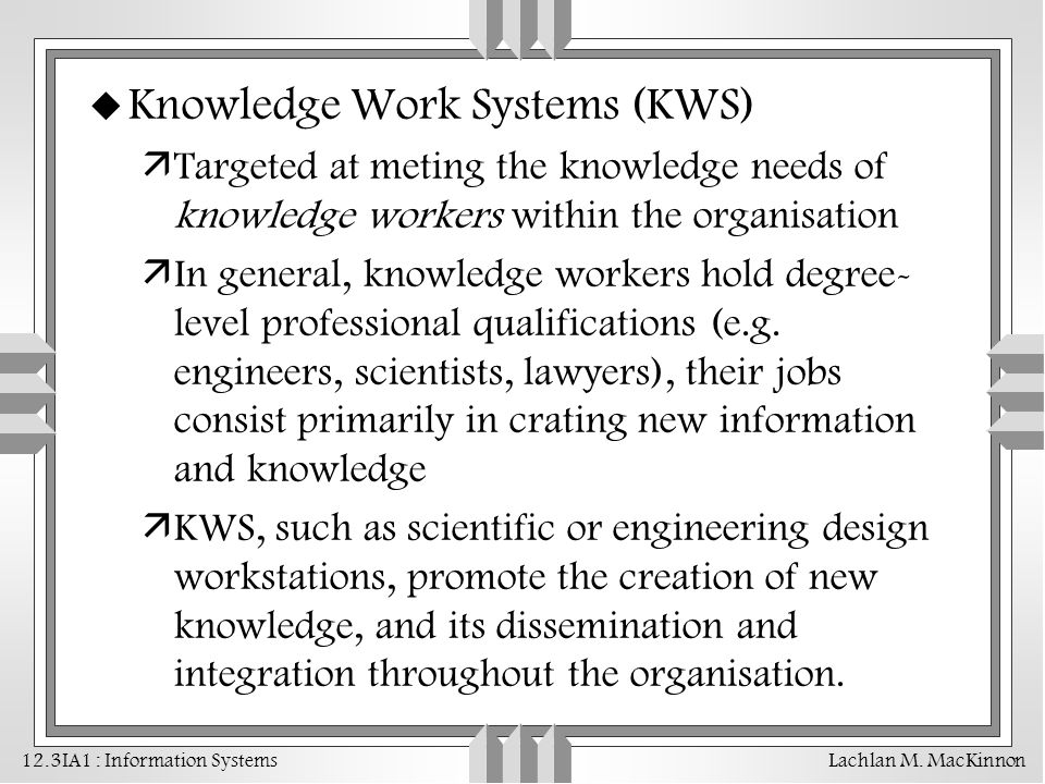 Knowledge Work Systems (KWS)