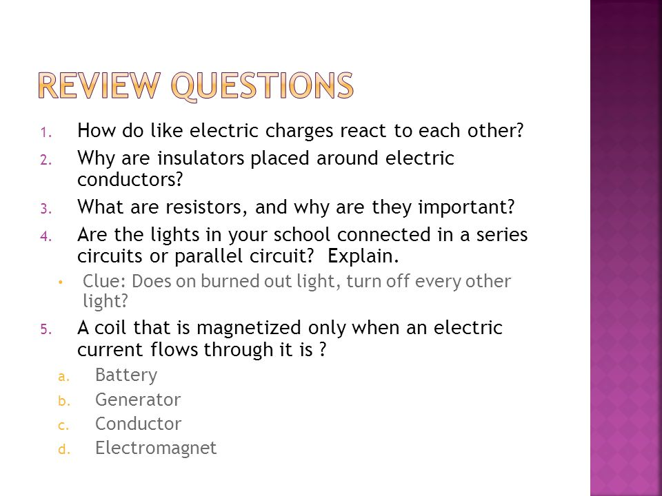 Review questions How do like electric charges react to each other