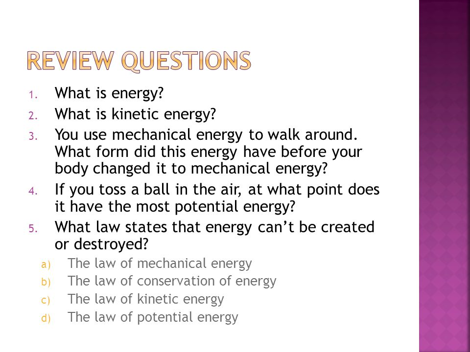 Review Questions What is energy What is kinetic energy