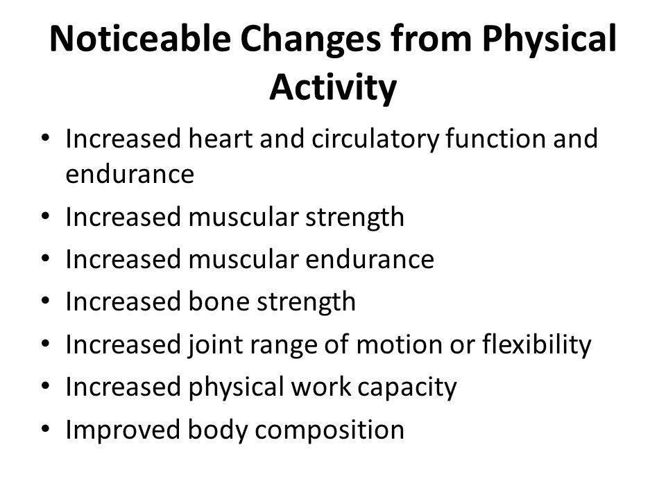 Noticeable Changes from Physical Activity