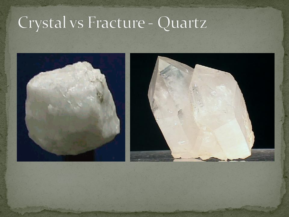 Crystal vs Fracture - Quartz