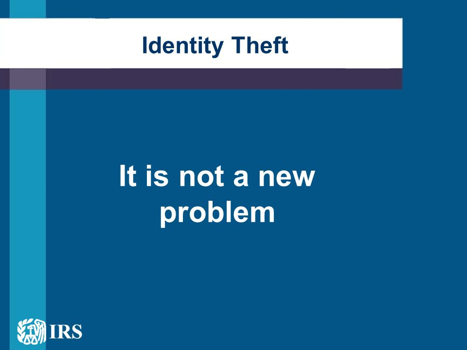 Identity Theft It is not a new problem