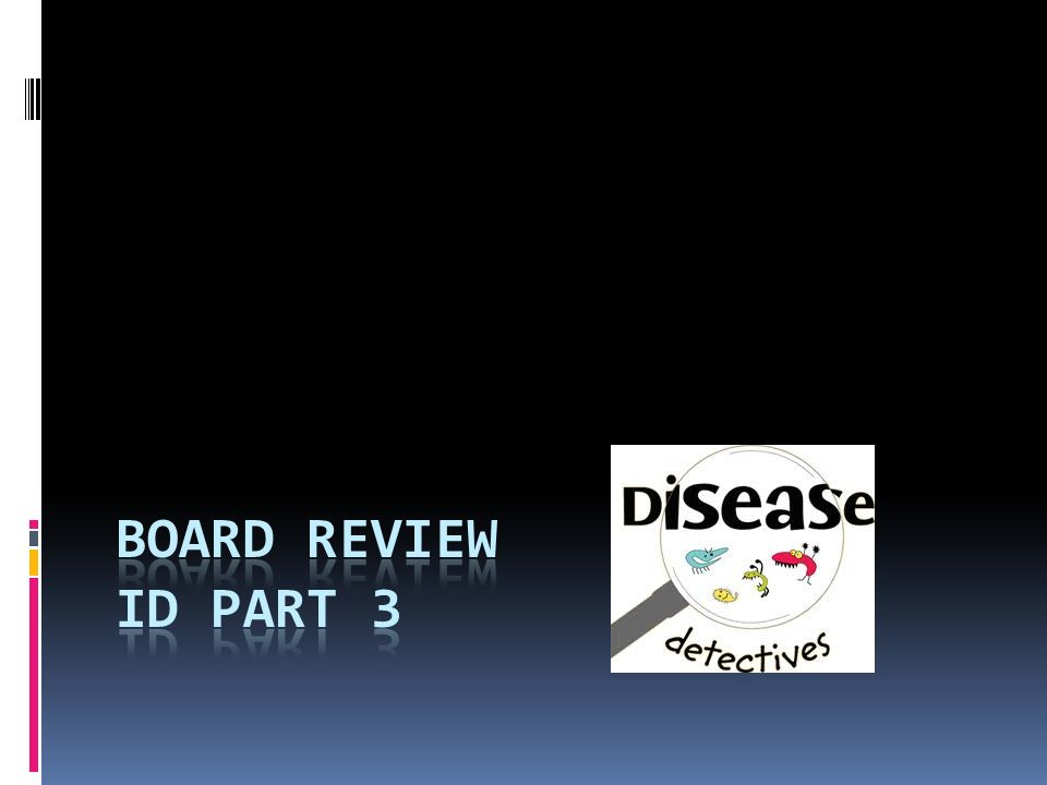 Board Review ID part 3