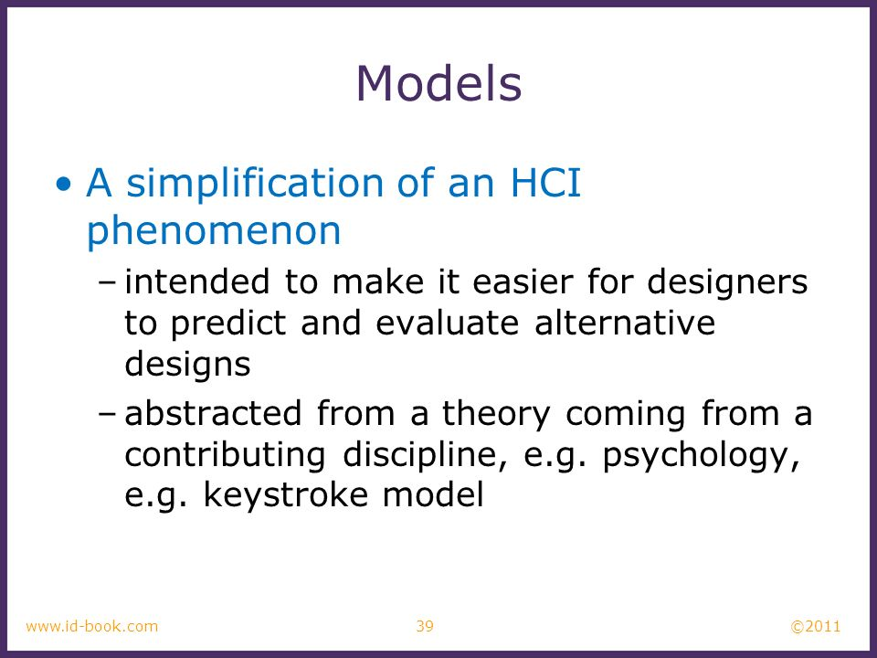 Models A simplification of an HCI phenomenon
