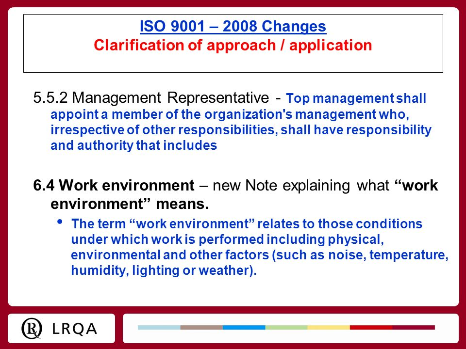 ISO 9001 – 2008 Changes Clarification of approach / application