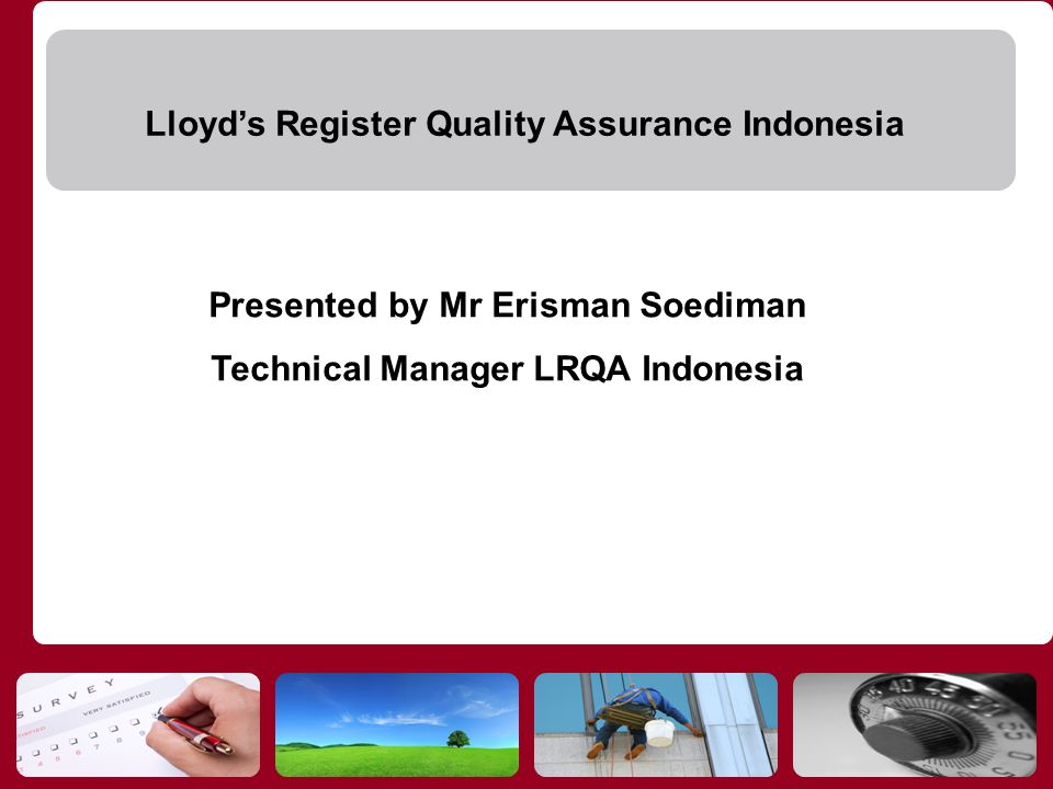 Presented by Mr Erisman Soediman Technical Manager LRQA Indonesia